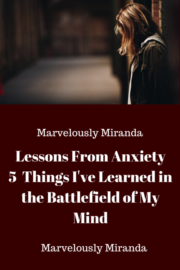Lessons From Anxiety – Marvelously Miranda