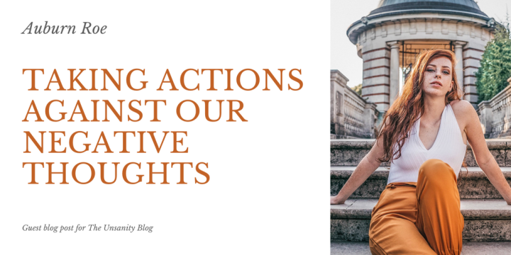 Taking Action Against our Negative Thoughts – Auburn Roe
