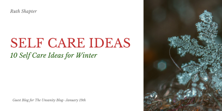 10 Self Care Ideas For The Winter – Ruth