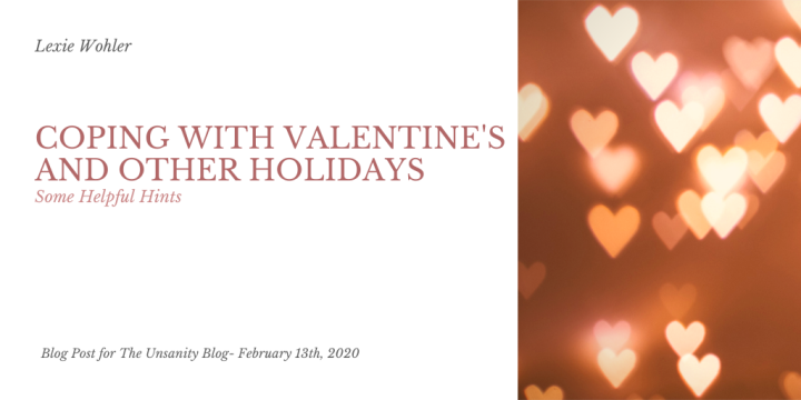 Valentine's Day and Holiday Coping – Lexie Wohler